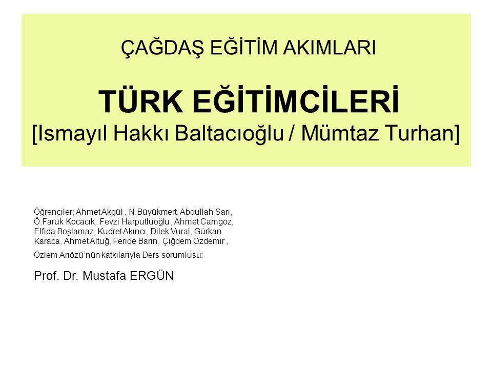 ÇAĞDAŞ EĞİTİM AKIMLARI TÜRK EĞİTİMCİLERİ [Ismayıl Hakkı Baltacıoğlu / Mümtaz Turhan]